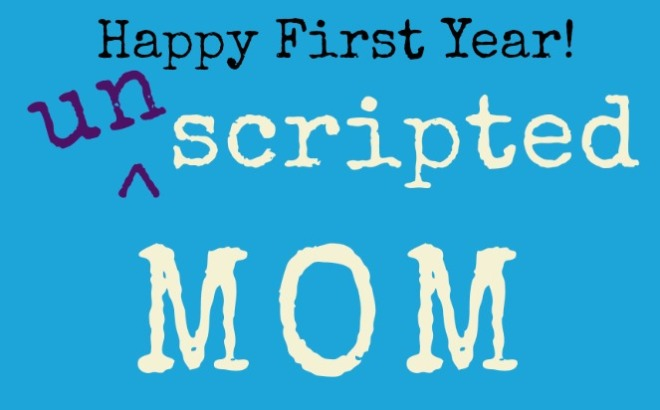 Unscripted Mom is One